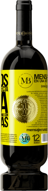 35,95 € Free Shipping | Red Wine Premium Edition MBS® Reserva We are in the perfect age to keep the blame, not the desire Yellow Label. Customizable label Reserva 12 Months Harvest 2013 Tempranillo