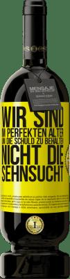 29,95 € Kostenloser Versand | Rotwein Premium Edition MBS® Reserva Wir sind im perfekten Alter, um die Schuld zu behalten, nicht die Sehnsucht Gelbes Etikett. Anpassbares Etikett Reserva 12 Monate Ernte 2013 Tempranillo