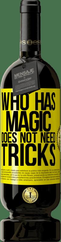 35,95 € Free Shipping | Red Wine Premium Edition MBS Reserva Who has magic does not need tricks Yellow Label. Customizable label I.G.P. Vino de la Tierra de Castilla y León Aging in oak barrels 12 Months Harvest 2016 Spain Tempranillo