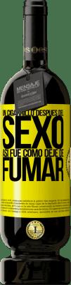 29,95 € Envío gratis   Vino Tinto Edición Premium MBS® Reserva Un cigarrillo después del sexo. Así fue como dejé de fumar Etiqueta Amarilla. Etiqueta personalizable Reserva 12 Meses Cosecha 2013 Tempranillo