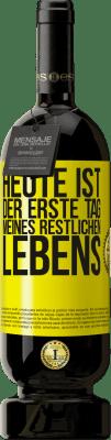 29,95 € Kostenloser Versand | Rotwein Premium Edition MBS® Reserva Heute ist der erste Tag meines restlichen Lebens Gelbes Etikett. Anpassbares Etikett Reserva 12 Monate Ernte 2013 Tempranillo