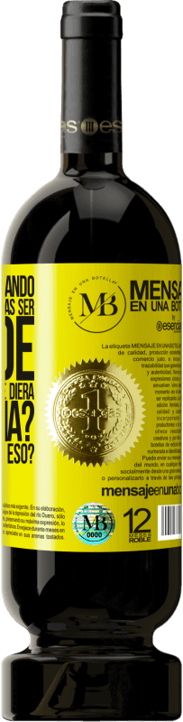35,95 € Free Shipping | Red Wine Premium Edition MBS® Reserva do you remember when you were little and you wanted to be big to do whatever you wanted? How are you doing with that? Yellow Label. Customizable label Reserva 12 Months Harvest 2013 Tempranillo