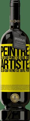 29,95 € Envoi gratuit | Vin rouge Édition Premium MBS® Reserva Peintre: celui qui peint ce qu'il vend. Artiste: celui qui vend ce qu'il peint Étiquette Jaune. Étiquette personnalisable Reserva 12 Mois Récolte 2013 Tempranillo