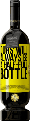 35,95 € Free Shipping | Red Wine Premium Edition MBS Reserva Ours will always be a half-full bottle Yellow Label. Customizable label I.G.P. Vino de la Tierra de Castilla y León Aging in oak barrels 12 Months Harvest 2013 Spain Tempranillo