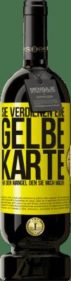 29,95 € Kostenloser Versand | Rotwein Premium Edition MBS® Reserva Sie verdienen eine gelbe Karte für den Mangel, den Sie mich machen Gelbes Etikett. Anpassbares Etikett Reserva 12 Monate Ernte 2013 Tempranillo