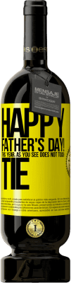 24,95 € Free Shipping | Red Wine Premium Edition RED MBS Happy Father's Day! This year, as you see, does not touch tie Yellow Label. Customized label I.G.P. Vino de la Tierra de Castilla y León Aging in oak barrels 12 Months Spain Tempranillo