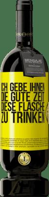 29,95 € Kostenloser Versand | Rotwein Premium Edition MBS® Reserva Ich gebe Ihnen die gute Zeit, diese Flasche zu trinken Gelbes Etikett. Anpassbares Etikett Reserva 12 Monate Ernte 2013 Tempranillo