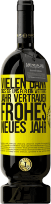 29,95 € Kostenloser Versand | Rotwein Premium Edition MBS® Reserva Vielen Dank, dass Sie uns für ein weiteres Jahr vertrauen. Frohes neues Jahr Gelbes Etikett. Anpassbares Etikett Reserva 12 Monate Ernte 2013 Tempranillo
