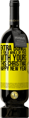 24,95 € Free Shipping | Red Wine Premium Edition RED MBS Extra Bonus: Ok for a while of peace with yours this Christmas. Happy New Year! Yellow Label. Customized label I.G.P. Vino de la Tierra de Castilla y León Aging in oak barrels 12 Months Spain Tempranillo