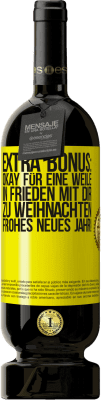 29,95 € Kostenloser Versand | Rotwein Premium Edition MBS® Reserva Extra Bonus: Okay für eine Weile in Frieden mit dir zu Weihnachten. Frohes neues Jahr! Gelbes Etikett. Anpassbares Etikett Reserva 12 Monate Ernte 2013 Tempranillo