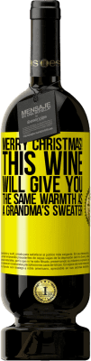 24,95 € Free Shipping | Red Wine Premium Edition RED MBS Merry Christmas! This wine will give you the same warmth as a grandma's sweater Yellow Label. Customized label I.G.P. Vino de la Tierra de Castilla y León Aging in oak barrels 12 Months Spain Tempranillo