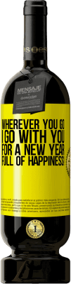 35,95 € Free Shipping   Red Wine Premium Edition MBS Reserva Wherever you go, I go with you. For a new year full of happiness! Yellow Label. Customizable label I.G.P. Vino de la Tierra de Castilla y León Aging in oak barrels 12 Months Harvest 2016 Spain Tempranillo