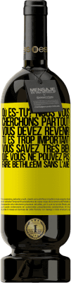 29,95 € Envoi gratuit | Vin rouge Édition Premium MBS® Reserva Où es-tu? Nous vous cherchons partout! Vous devez revenir! Tu es trop important! Vous savez très bien que vous ne pouvez pas Étiquette Jaune. Étiquette personnalisable Reserva 12 Mois Récolte 2013 Tempranillo