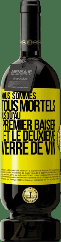 29,95 € Envoi gratuit | Vin rouge Édition Premium MBS® Reserva Nous sommes tous mortels jusqu'au premier baiser et au deuxième verre de vin Étiquette Jaune. Étiquette personnalisable Reserva 12 Mois Récolte 2013 Tempranillo