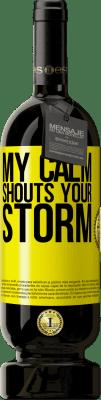 24,95 € Free Shipping | Red Wine Premium Edition RED MBS My calm shouts your storm Yellow Label. Customized label I.G.P. Vino de la Tierra de Castilla y León Aging in oak barrels 12 Months Spain Tempranillo