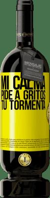 29,95 € Envío gratis   Vino Tinto Edición Premium MBS® Reserva Mi calma pide a gritos tu tormenta Etiqueta Amarilla. Etiqueta personalizable Reserva 12 Meses Cosecha 2013 Tempranillo
