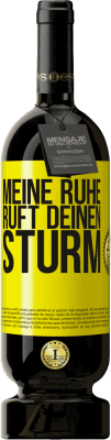 29,95 € Kostenloser Versand | Rotwein Premium Edition MBS® Reserva Meine Ruhe ruft deinen Sturm Gelbes Etikett. Anpassbares Etikett Reserva 12 Monate Ernte 2013 Tempranillo
