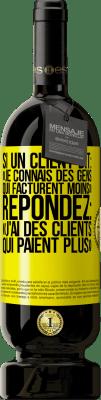 29,95 € Envoi gratuit | Vin rouge Édition Premium MBS® Reserva Si un client dit «je connais des gens qui facturent moins», il répond «j'ai des clients qui paient plus» Étiquette Jaune. Étiquette personnalisable Reserva 12 Mois Récolte 2013 Tempranillo