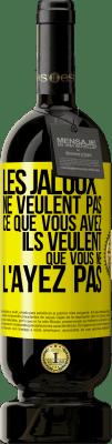 29,95 € Envoi gratuit   Vin rouge Édition Premium MBS® Reserva Les envieux ne veulent pas de ce que vous avez. Ce qu'il veut c'est que tu ne l'aies pas Étiquette Jaune. Étiquette personnalisable Reserva 12 Mois Récolte 2013 Tempranillo