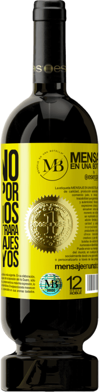 35,95 € Free Shipping | Red Wine Premium Edition MBS® Reserva If you don't work for your dreams, someone will find you to work for theirs Yellow Label. Customizable label Reserva 12 Months Harvest 2013 Tempranillo