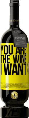 35,95 € Free Shipping | Red Wine Premium Edition MBS Reserva You are the wine I want Yellow Label. Customizable label I.G.P. Vino de la Tierra de Castilla y León Aging in oak barrels 12 Months Harvest 2013 Spain Tempranillo