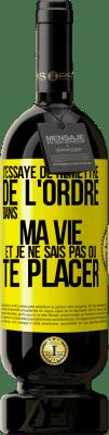 24,95 € Envoi gratuit   Vin rouge Édition Premium RED MBS J'essaye d'ordonner ma vie et je ne sais pas où te mettre Étiquette Jaune. Étiquette personnalisée I.G.P. Vino de la Tierra de Castilla y León Vieillissement en fûts de chêne 12 Mois Espagne Tempranillo
