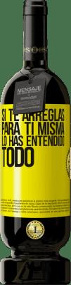 29,95 € Envío gratis | Vino Tinto Edición Premium MBS® Reserva Si te arreglas para ti misma, lo has entendido todo Etiqueta Amarilla. Etiqueta personalizable Reserva 12 Meses Cosecha 2013 Tempranillo