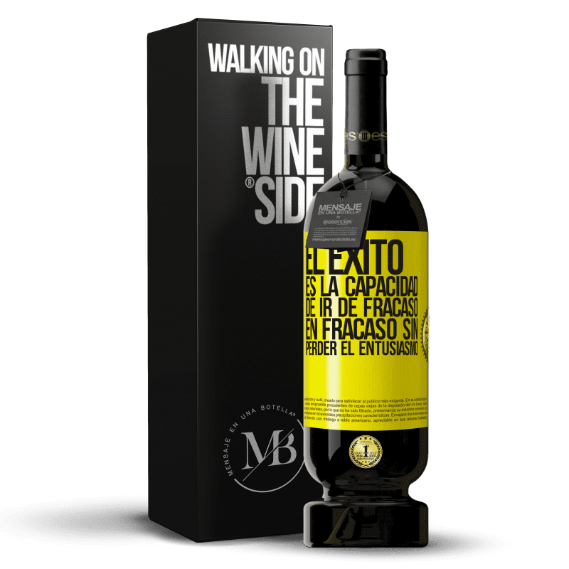 29,95 € Free Shipping | Red Wine Premium Edition MBS® Reserva Success is the ability to go from failure to failure without losing enthusiasm Yellow Label. Customizable label Reserva 12 Months Harvest 2013 Tempranillo