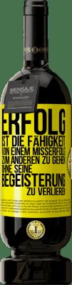 29,95 € Kostenloser Versand | Rotwein Premium Edition MBS® Reserva Erfolg ist die Fähigkeit, von Misserfolg zu Misserfolg zu gelangen, ohne die Begeisterung zu verlieren Gelbes Etikett. Anpassbares Etikett Reserva 12 Monate Ernte 2013 Tempranillo