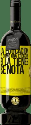 29,95 € Envío gratis   Vino Tinto Edición Premium MBS® Reserva La educación es como una erección. Si la tienes, se nota Etiqueta Amarilla. Etiqueta personalizable Reserva 12 Meses Cosecha 2013 Tempranillo