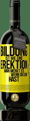 29,95 € Kostenloser Versand | Rotwein Premium Edition MBS® Reserva Bildung ist wie eine Erektion. Wenn Sie es haben, zeigt es Gelbes Etikett. Anpassbares Etikett Reserva 12 Monate Ernte 2013 Tempranillo