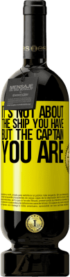 29,95 € Free Shipping | Red Wine Premium Edition MBS® Reserva It's not about the ship you have, but the captain you are Yellow Label. Customizable label Reserva 12 Months Harvest 2013 Tempranillo