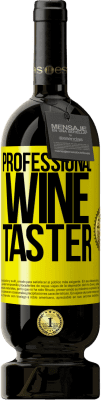 24,95 € Free Shipping | Red Wine Premium Edition RED MBS Professional wine taster Yellow Label. Customized label I.G.P. Vino de la Tierra de Castilla y León Aging in oak barrels 12 Months Harvest 2016 Spain Tempranillo