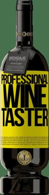 24,95 € Envoi gratuit | Vin rouge Édition Premium RED MBS Professional wine taster Étiquette Jaune. Étiquette personnalisée I.G.P. Vino de la Tierra de Castilla y León Vieillissement en fûts de chêne 12 Mois Récolte 2016 Espagne Tempranillo