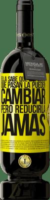 24,95 € Envío gratis | Vino Tinto Edición Premium RED MBS Ella sabe que las cosas que pasan la pueden cambiar, pero reducirla, jamás Etiqueta Amarilla. Etiqueta personalizada I.G.P. Vino de la Tierra de Castilla y León Crianza en barrica de roble 12 Meses Cosecha 2016 España Tempranillo