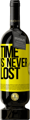 24,95 € Free Shipping   Red Wine Premium Edition RED MBS Time is never lost Yellow Label. Customized label I.G.P. Vino de la Tierra de Castilla y León Aging in oak barrels 12 Months Spain Tempranillo