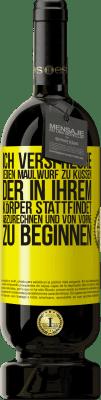29,95 € Kostenloser Versand | Rotwein Premium Edition MBS® Reserva Ich verspreche, jeden Maulwurf zu küssen, der in Ihrem Körper stattfindet, abzurechnen und von vorne zu beginnen Gelbes Etikett. Anpassbares Etikett Reserva 12 Monate Ernte 2013 Tempranillo