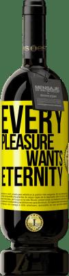 24,95 € Free Shipping | Red Wine Premium Edition RED MBS Every pleasure wants eternity Yellow Label. Customized label I.G.P. Vino de la Tierra de Castilla y León Aging in oak barrels 12 Months Harvest 2016 Spain Tempranillo