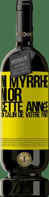 29,95 € Envoi gratuit | Vin rouge Édition Premium MBS® Reserva Ni myrrhe, ni or. Cette année, un câlin de votre part Étiquette Jaune. Étiquette personnalisable Reserva 12 Mois Récolte 2013 Tempranillo