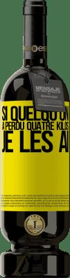 24,95 € Envoi gratuit | Vin rouge Édition Premium RED MBS Si quelqu'un a perdu quatre kilos. Je les ai Étiquette Jaune. Étiquette personnalisée I.G.P. Vino de la Tierra de Castilla y León Vieillissement en fûts de chêne 12 Mois Récolte 2016 Espagne Tempranillo