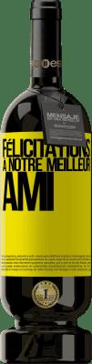 24,95 € Envoi gratuit | Vin rouge Édition Premium RED MBS Félicitations à notre meilleur ami Étiquette Jaune. Étiquette personnalisée I.G.P. Vino de la Tierra de Castilla y León Vieillissement en fûts de chêne 12 Mois Récolte 2016 Espagne Tempranillo