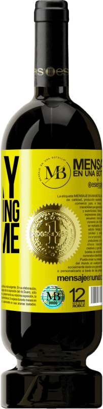 24,95 € Free Shipping | Red Wine Premium Edition RED MBS Today everything slips me Yellow Label. Customized label I.G.P. Vino de la Tierra de Castilla y León Aging in oak barrels 12 Months Harvest 2016 Spain Tempranillo