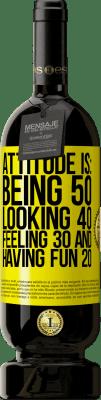 24,95 € Free Shipping   Red Wine Premium Edition RED MBS Attitude is: Being 50, looking 40, feeling 30 and having fun 20 Yellow Label. Customized label I.G.P. Vino de la Tierra de Castilla y León Aging in oak barrels 12 Months Harvest 2016 Spain Tempranillo