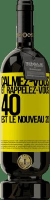 24,95 € Envoi gratuit | Vin rouge Édition Premium RED MBS Calmez-vous et rappelez-vous, 40 est le nouveau 20 Étiquette Jaune. Étiquette personnalisée I.G.P. Vino de la Tierra de Castilla y León Vieillissement en fûts de chêne 12 Mois Récolte 2016 Espagne Tempranillo